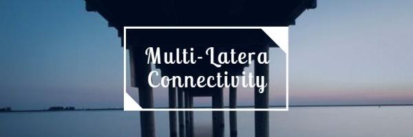 Multi-Latera Connectivity