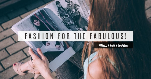 FASHION FOR THE FABULOUS!
